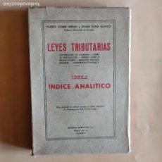 Libros de segunda mano: LEYES TRIBUTARIAS. TOMO II. FAUSTO GOMEZ. TOMAS TORAL. EDITORIAL MERCATOR. 328 PAGS.. Lote 283482613