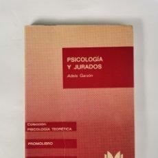Libros de segunda mano: PSICOLOGÍA Y JURADOS ADELA GARZÓN. Lote 287651083