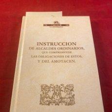 Libros de segunda mano: INSTRUCCIÓN DE ALCALDES ORDINARIOS QUE COMPRENDE LAS OBLIGACIONES DE ESTOS, Y DEL AMOTACEN. Lote 287683048