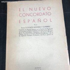 Libros de segunda mano: EL NUEVO CONCORDATO ESPAÑOL. ELOY MONTERO Y GUTIERREZ 1954. Lote 287780718