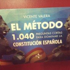 Libros de segunda mano: VICENTE VALERA: EL MÉTODO.1040 PREGUNTAS CORTAS PARA DOMINAR LA CONSTITUCIÓN ESPAÑOLA. Lote 287867998