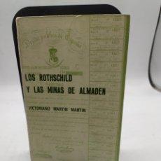 Libros de segunda mano: LOS ROTHSCHILD EN LAS MINAS DE ALMADÉN .VICTORIANO MARTÍN MARTÍN. Lote 288068993