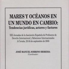 Libros de segunda mano: MARES Y OCÉANOS EN UN MUNDO EN CAMBIO : TENDENCIAS JURÍDICAS, ACTORES Y FACTORES * DERECHO MARÍTIMO. Lote 288084503