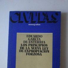 Libros de segunda mano: LOS PRINCIPIOS DE LA NUEVA LEY DE EXPROPIACION FORZOSA - E. GARCIA DE ENTERRIA - 1984. Lote 288983293