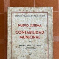 Libros de segunda mano: ANTONIO SAURA PACHECO - NUEVO SISTEMA DE CONTABILIDAD MUNICIPAL - MADRID 1947. Lote 293424463