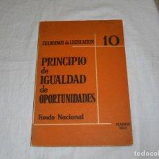Libros de segunda mano: CUADERNOS DE LEGISLACION 10.PRINCIPIO DE IGUALDAD DE OPORTUNIDADES.FONDO NACIONAL.MADRID 1963. Lote 293705063