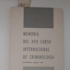 Libros de segunda mano: MEMORIA DEL XVII CURSO INTERNACIONAL DE CRIMINOLOGÍA. 1968.. Lote 293890478