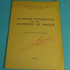Libros de segunda mano: LA PRUEBA FOTOGRÁFICA EN LOS ACCIDENTES DE TRÁFICO. MIGUEL LÓPEZ-MUÑIZ GOÑI. DERECHO JUDICIAL. Lote 294456533