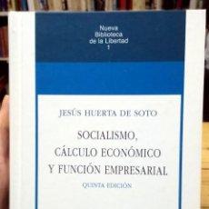 Libros de segunda mano: SOCIALISMO, CÁLCULO ECONÓMICO Y FUNCIÓN EMPRESARIAL. JESÚS HUERTA DE SOTO. Lote 295330443