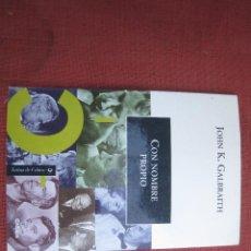 Libros de segunda mano: JOHN K. GALBRAITH - CON NOMBRE PROPIO. CRÍTICA 2000. Lote 295353968