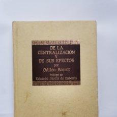 Libros de segunda mano: DE LA CENTRALIZACIÓN Y DE SUS EFECTOS ODILÓN-BARROT. Lote 295379003