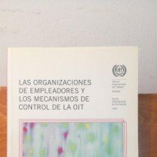 Libros de segunda mano: LAS ORGANIZACIONES DE EMPLEADORES Y LOS MECANISMO DE CONTROL DE LA OIT. Lote 295379593