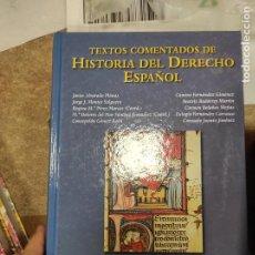 Libros de segunda mano: TEXTOS COMENTADOS HISTORIA DERECHO ESPAÑOL - UNED - SANZ Y TORRES. Lote 296899268