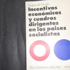Libros de segunda mano: INCENTIVOS ECONÓMICOS Y CUADROS DIRIGENTES EN LOS PAÍSES SOCIALISTAS, ED. ELÍAS QUEREJETA. Lote 297185008