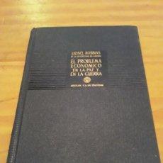Libros de segunda mano: EL PROBLEMA ECONOMICO EN LA PAZ Y EN LA GUERRA.LIONEL ROBBINS.AGUILAR.1949.121 PAGINAS.. Lote 297240968