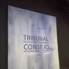 Libros de segunda mano: TRIBUNAL DE LAS AGUAS DE VALENCIAY CONSEJO DE HOMBRES BUENOS DE MURCIA. CAJAMURCIA. VALENCIA, 2009. Lote 297256973