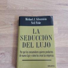Libros de segunda mano: LA SEDUCCIÓN DEL LUJO. MICHAEL J. SILVERSTEIN. NEIL FISKE. Lote 297261158