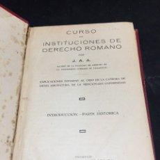 Libros de segunda mano: CURSO DE INSTITUCIONES DE DERECHO ROMANO. J. A. A. VALLDOLID 1928. Lote 297261683