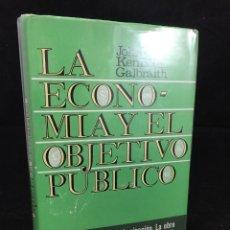 Libros de segunda mano: LA ECONOMÍA Y EL OBJETIVO PÚBLICO. JOHN KENNETH GALBRAITH. PLAZA Y JANÉS 1975 1ª EDICIÓN.. Lote 297262148