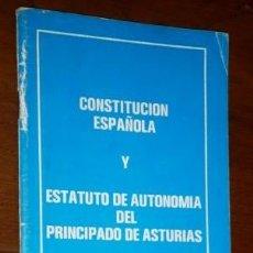 Libros de segunda mano: CONSTITUCIÓN ESPAÑOLA Y ESTATUTO DE AUTONOMÍA DEL PRINCIPADO DE ASTURIAS EN OVIEDO 1982. Lote 297264798