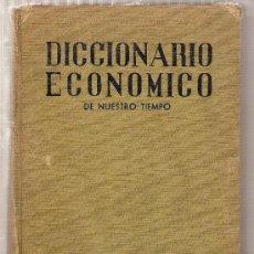 Diccionarios de segunda mano: DICCIONARIO ECONÓMICO DE NUESTRO TIEMPO / MANUEL SERRA MORET (FIRMA AUTÓGRAFA, DEDICATORIA AUTOR). Lote 27249337