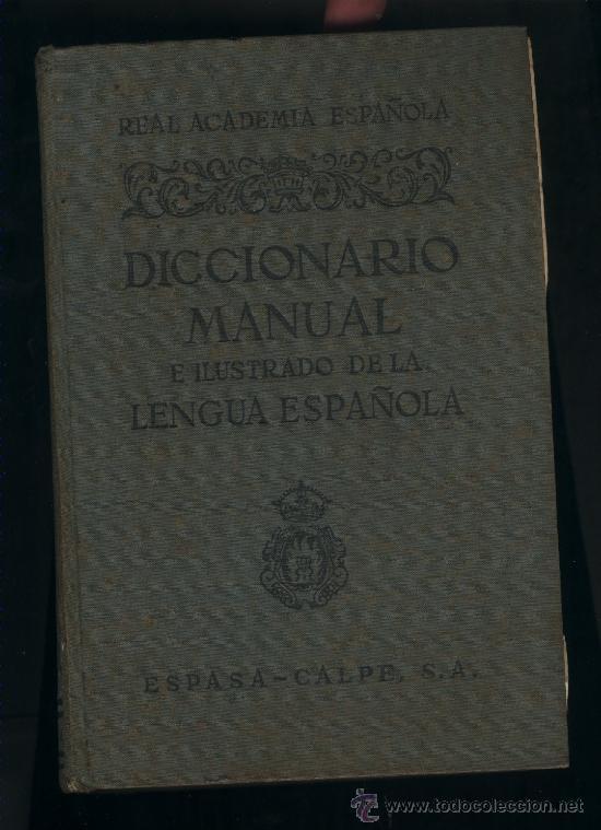 DICCIONARIO MANUAL E ILUSTRADO DE LA LENGUA ESPAÑOLA.REAL ACADEMIA.ESPASA-CALPE.2ª ED.1950 (Libros de Segunda Mano - Diccionarios)