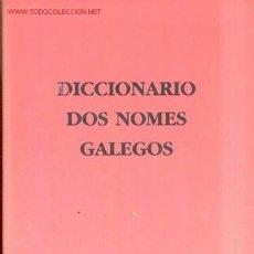 Diccionarios de segunda mano: DICCIONARIO DOS NOMES GALEGOS. Lote 26630182