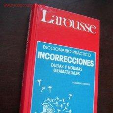 Diccionarios de segunda mano - LAROUSSE-DICCIONARIO PRÁCTICO- INCORRECCIONES, DUDAS Y NORMAS GRAMATICALES-FERNANDO CORRIPIO - 14856153