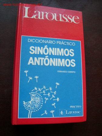LAROUSSE-DICCIONARIO PRÁCTICO- SINÓNIMOS, ANTÓNIMOS-FERNANDO CORRIPIO- 1989 (Libros de Segunda Mano - Diccionarios)