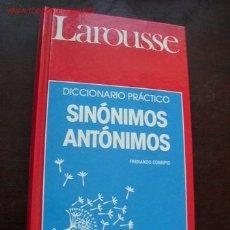Diccionarios de segunda mano: LAROUSSE-DICCIONARIO PRÁCTICO- SINÓNIMOS, ANTÓNIMOS-FERNANDO CORRIPIO- 1989. Lote 14856155