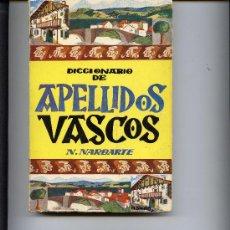 Diccionarios de segunda mano: DICCIONARIO DE APELLIDOS VASCOS - N. NARBARTE - EDITORIAL GOMEZ - AÑO 1971. Lote 27569763
