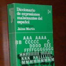 Diccionarios de segunda mano: DICCIONARIO DE EXPRESIONES MALSONANTES DEL ESPAÑOL POR JAIME MARTÍN DE ISTMO EN MADRID 1974. Lote 210642640