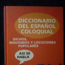 Diccionarios de segunda mano: DICCIONARIO DEL ESPAÑOL COLOQUIAL. ASI SE HABLA. FUNDACION MADRID. 1977. 455 PAG.. Lote 17809894