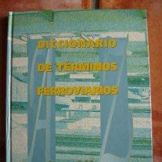 Diccionarios de segunda mano: DICCIONARIO DE TERMINOS FERROVIARIOS 1994, 204 PGS UNOS 10.000 TERMINOS. Lote 26787212