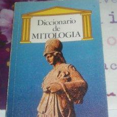 Diccionarios de segunda mano: DICCIONARIO DE MITOLOGIA. Lote 26497435