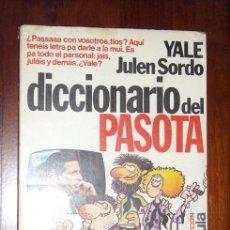 Diccionarios de segunda mano: DICCIONARIO DEL PASOTA POR YALE Y JULEN SORDO DE PLANETA EN BARCELONA 1979 3ª EDICIÓN. Lote 26305105