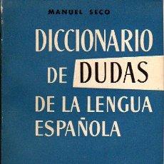 Diccionarios de segunda mano: SECO MANUEL: DICCIONARIO DE DUDAS Y DIFICULTADES DE LA LENGUA ESPAÑOLA. MADRID. 1961. . Lote 27115047