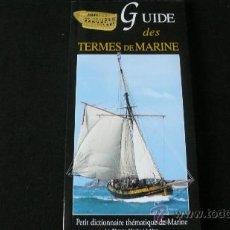 Diccionarios de segunda mano: GUIDE DES TERMES DE MARINE LE CHASSE-MARÉE (DICCIONARIO DE MARINA). Lote 23218595