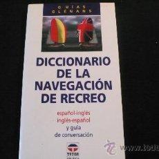 Diccionarios de segunda mano: DICCIONARIO DE LA NAVEGACIÓN DE RECREO ESPAÑOL-INGLÉS, INGLÉS-ESPAÑOL (GUÍAS GLENANS). Lote 23238967
