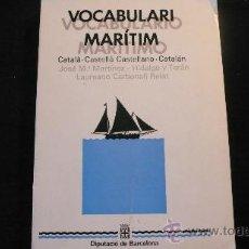 Diccionarios de segunda mano: VOCABULARI MARÍTIM CATALÀ-CASTELLÀ, CASTELLANO-CATALÁN (MARTINEZ HIDALGO). Lote 23239430