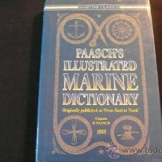 Diccionarios de segunda mano: PAASCH'S ILLUSTRATED MARINE DICTIONARY (FRON KEEL TO TRUCK) (1885) IN ENGLISH, FRENCH AND GERMAN. Lote 23247498