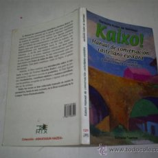 Diccionarios de segunda mano: KAIXO! MANUAL DE CONVERSACIÓN CASTELLANO – EUSKARA GARIKOITZ KNÖRR DE SANTIAGO RM48932. Lote 24406175