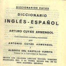 Diccionarios de segunda mano: DICCIONARIO INGLÉS-ESPAÑOL / POR ARTURO CUYÁS ARMENGOL Y ANTONIO CUYÁS ARMENGOL - 1973. Lote 24217553