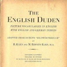 Diccionarios de segunda mano: THE ENGLISH DUDEN; PICTURE VOCABULARIES IN ENGLISH, WITH ENGLISH AND GERMAN INDICES - 1937 * INGLÉS . Lote 24217635