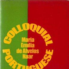 Diccionarios de segunda mano: COLLOQUIAL PORTUGUESE / MARÍA EMÍLIA DE ALVELOS NAAR - *PORTUGUÉS * INGLÉS *. Lote 24217686