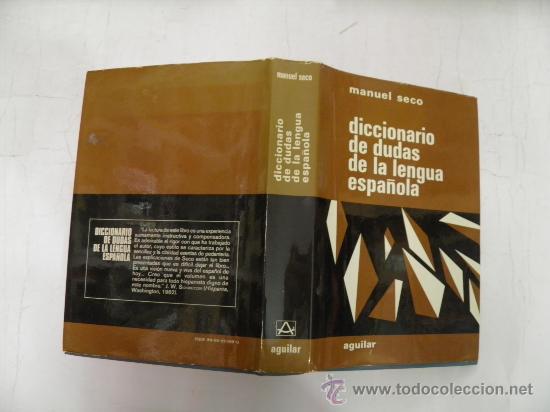 DICCIONARIO DE DUDAS DE LA LENGUA ESPAÑOLA MANUEL SECO AGUILAR,1979 (Libros de Segunda Mano - Diccionarios)