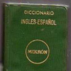Diccionarios de segunda mano: DICCIONARIO MIKRON INGLÉS-ESPAÑOL - MINILIBRO 6 X 4 CM. - EDITORIAL MAYFE. Lote 28147280
