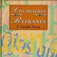 Diccionarios de segunda mano: LOS MEJORES REFRANES - F. GAUDET YARZA - M.E. EDITORES. Lote 28216179