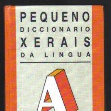 Diccionarios de segunda mano: PEQUENO DICCIONARIO XERAIS DA LINGUA - EDICIÓNS XERAIS DE GALICIA, , 11ª EDICIÓN 1999.. Lote 28697919