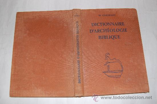 DICTIONNAIRE D'ARCHÉOLOGIE BIBLIQUE .W. CORSWANT.RM54844 (Libros de Segunda Mano - Diccionarios)